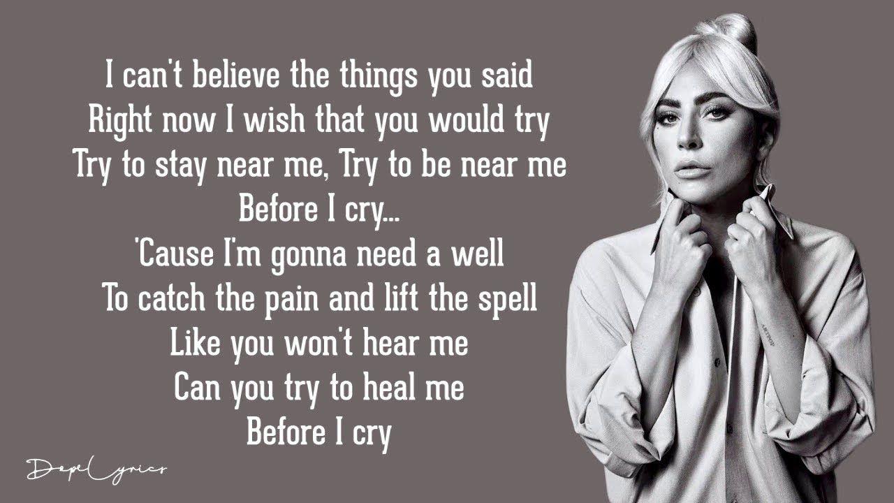 Before I Cry Lady Gaga Lyrics Youtube With Images
