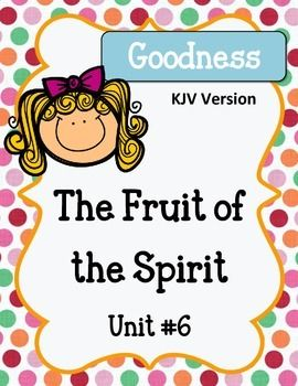 Fruit Of The Spirit Goodness Unit 6 Worksheets And Activities Fruit Of The Spirit Bible Lessons For Kids Memory Verse