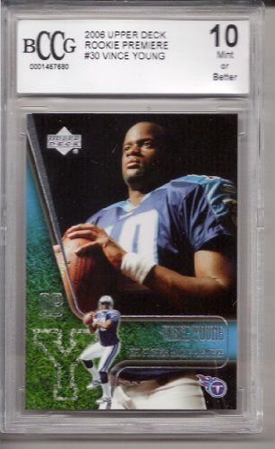 2006 Upper Deck Rookie Premiere #30 Vince Young Rookie Card BCCG Graded 10MINT or Better . $19.99. Graded Vince Young Rookie Card, 10MINT or Better. Graded by Beckett Collectors Club Grading. In clear protective case.