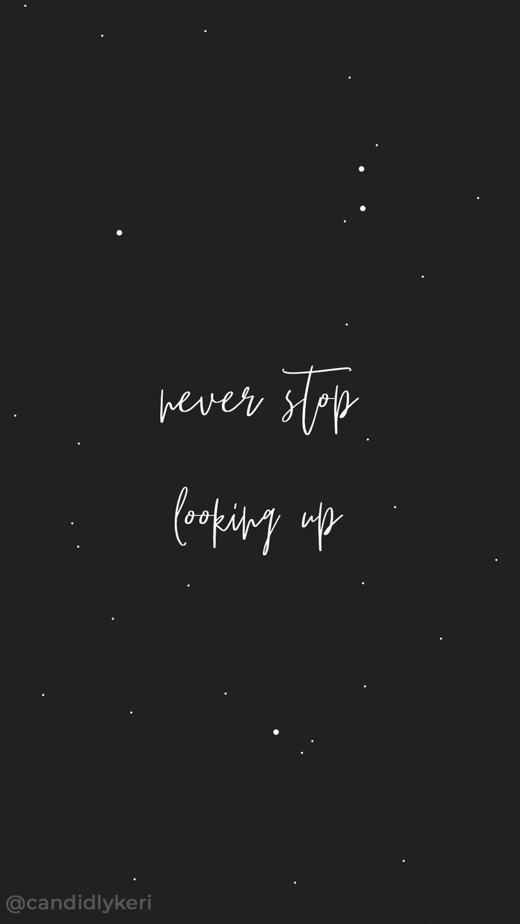 Never Stop Looking Up Stars Quote Inspirational Background Wallpaper You Can Download For Free On The Blo Grateful Quotes Star Quotes Inspirational Backgrounds