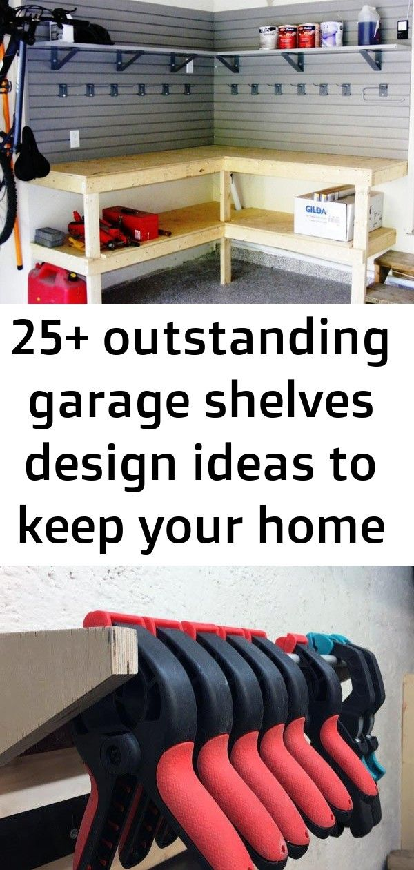 25+ outstanding garage shelves design ideas to keep your home always neat 4 #garagemancaves