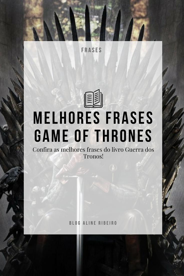 Melhores Frases Livro Guerra Dos Tronos Game Of Thrones Blog