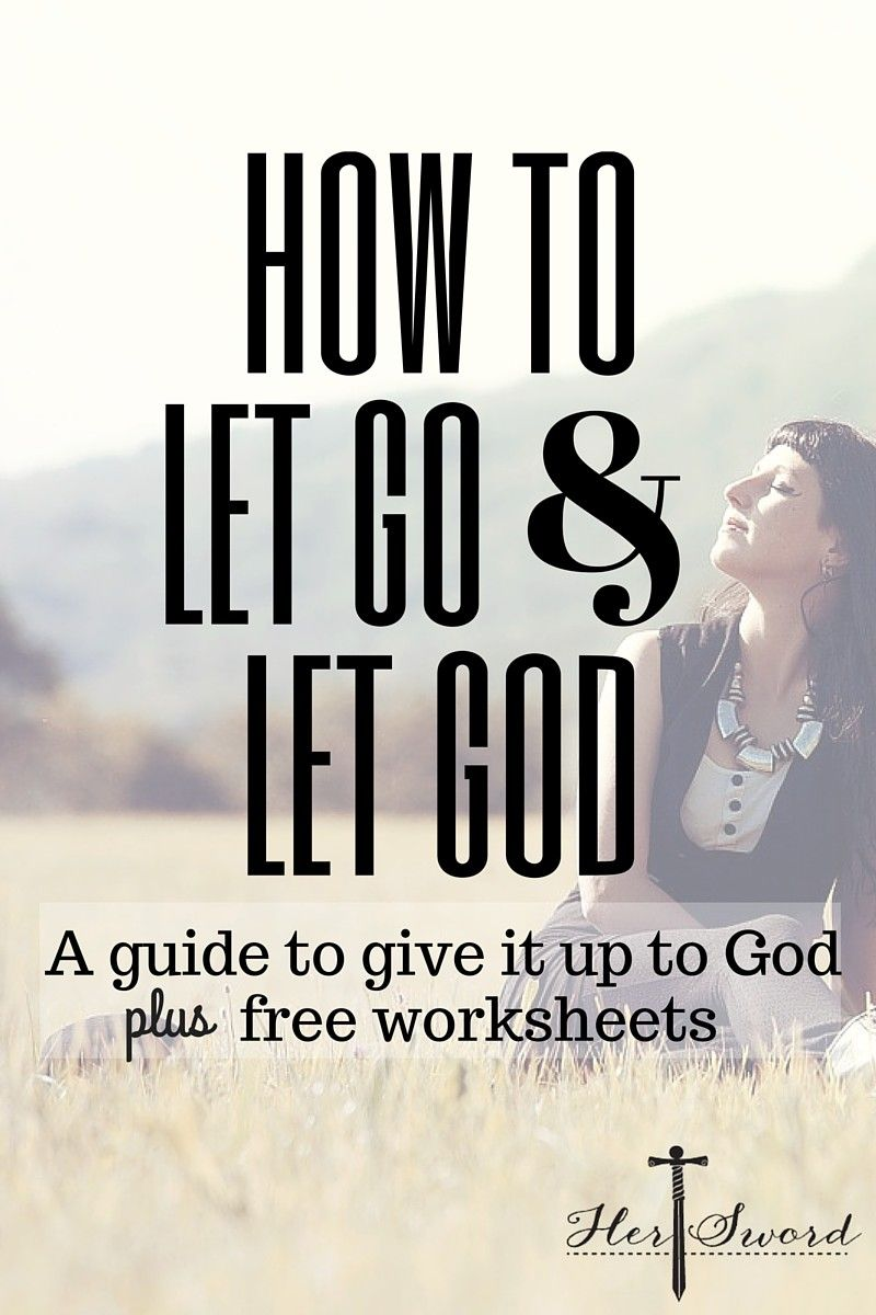 How To Let Go And Let God Her Sword Faith Pinterest God Let
