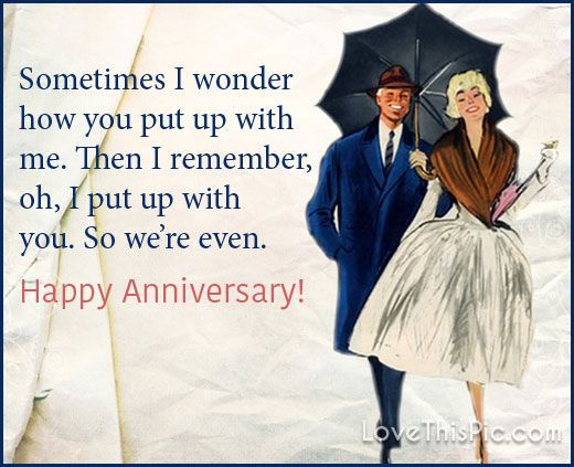 Husband Anniversary Quotes Funny: Sometimes I Wonder How You Put Up With Me Happy