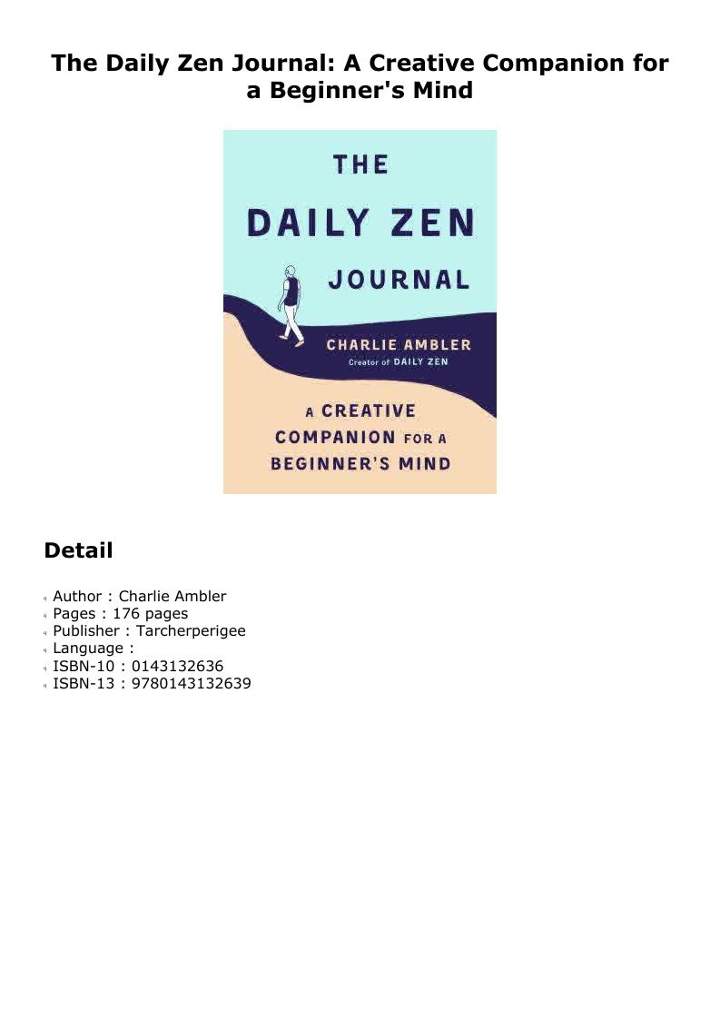 P D F The Daily Zen Journal A Creative Companion For A Beginner S Mind Charlie Ambler Pdf Ebook Kindle Epub Doc Audioboo Audio Books Books To Read Mindfulness