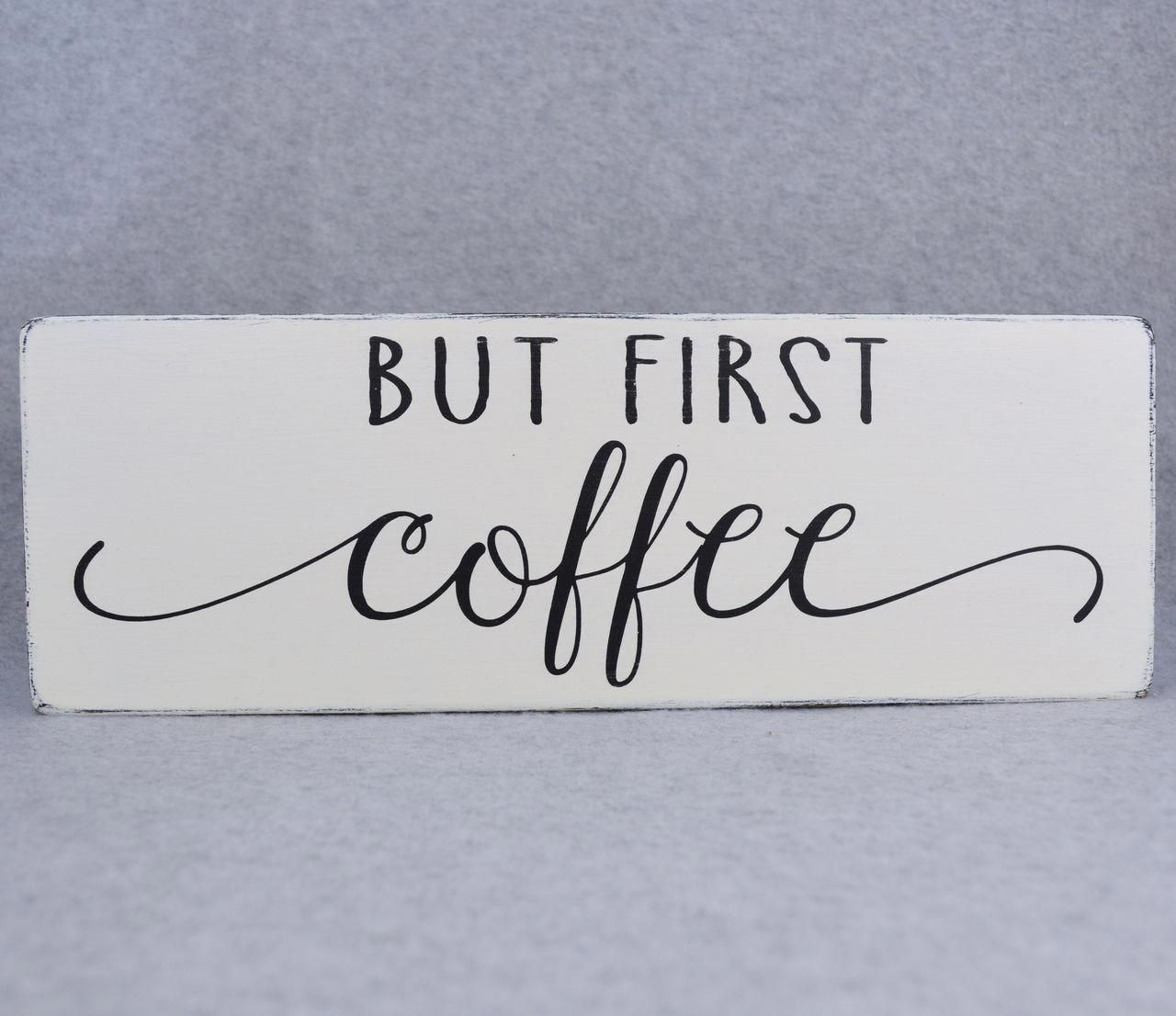 Rustic Farmhouse Style But First Coffee Wood Sign, Black