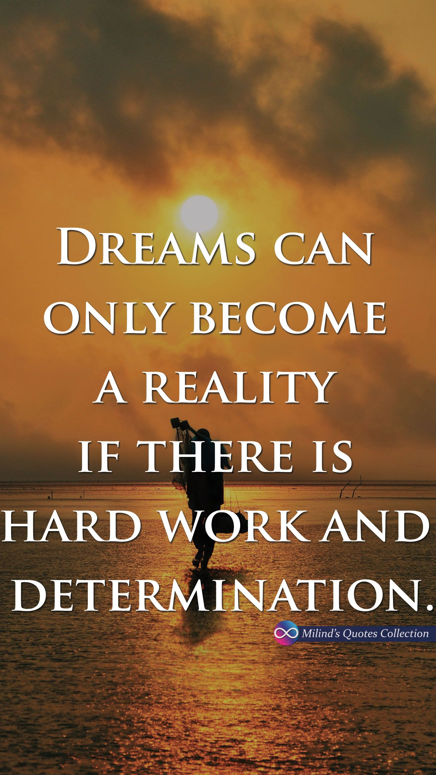 Quotes Hard Work Dreams Can Only Become A Reality If There Is Hard Work And