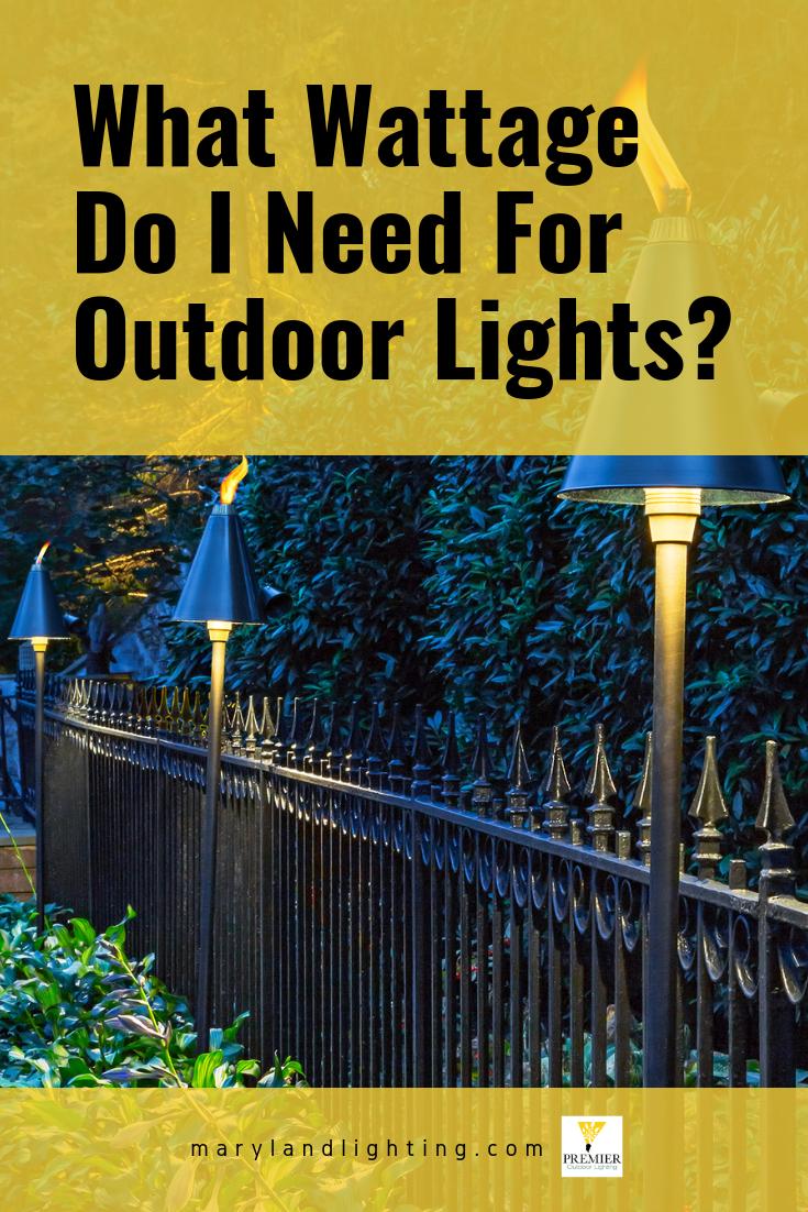Best Wattage For Outdoor Lights Outdoor Lighting Outdoor