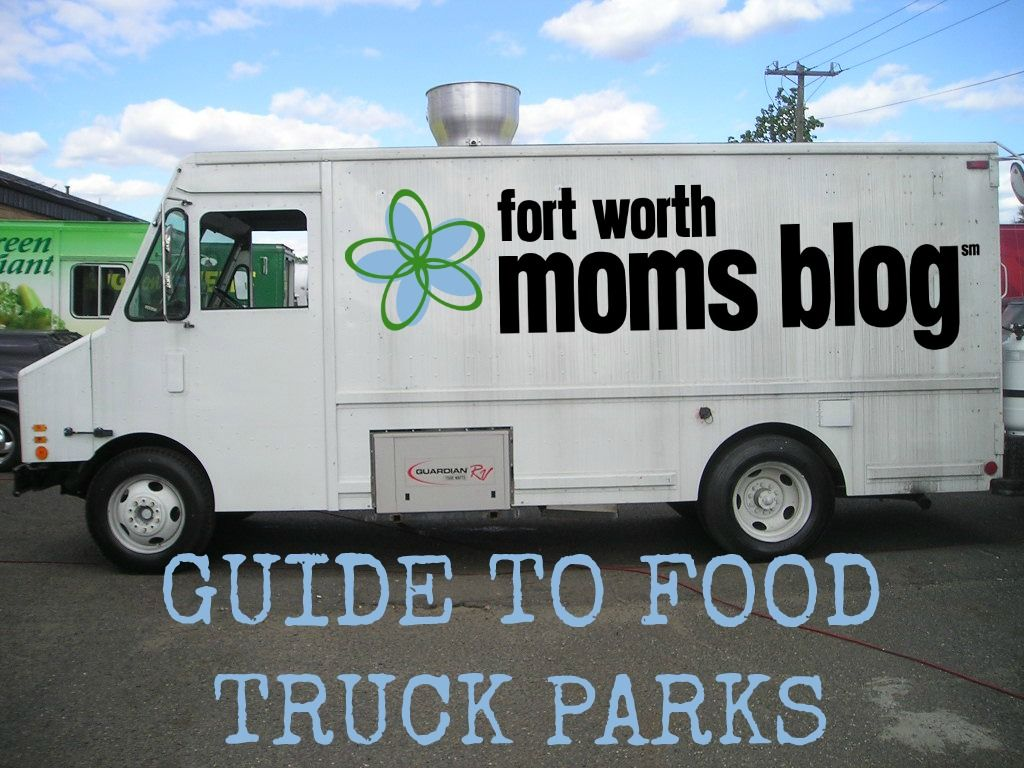 Fort Worth Moms Blog's Guide to Food Truck Parks