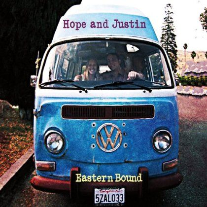Hope & Justin - Eastern Bound