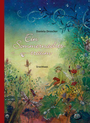 Ein Sommernachtstraum: Nach der Komödie von William Shakespeare von William Shakespeare und weiteren, http://www.amazon.de/dp/382517820X/ref=cm_sw_r_pi_dp_wr.Ytb1YRWJ7G