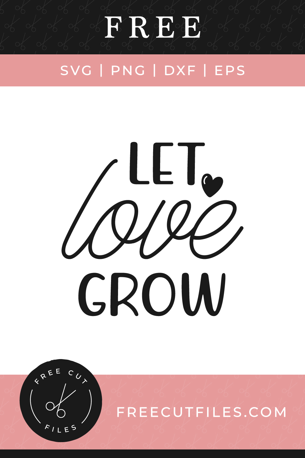 Let love grow Free SVG in 2020 Svg quotes, Svg, Let it be