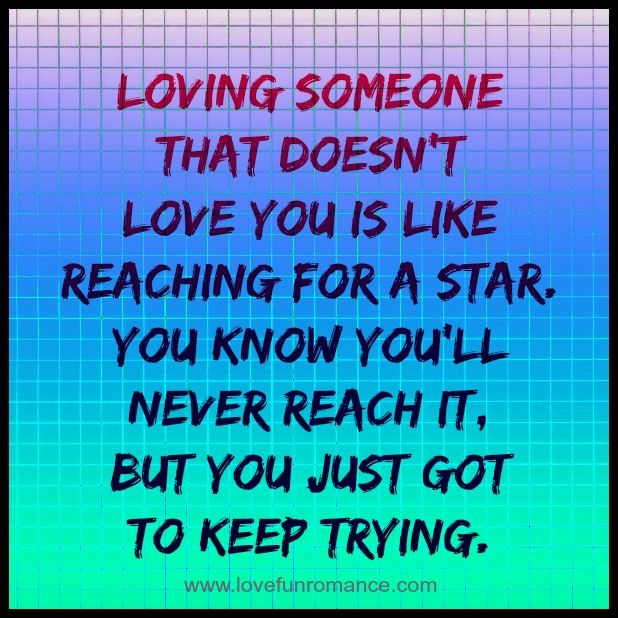 Loving Someone That Doesn't Love You Is Like Reaching For