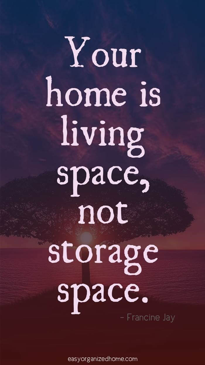 25 Amazing Decluttering And Minimalist Quotes For A Simpler Life Minimalist Quotes Declutter Quotes Organization Quotes