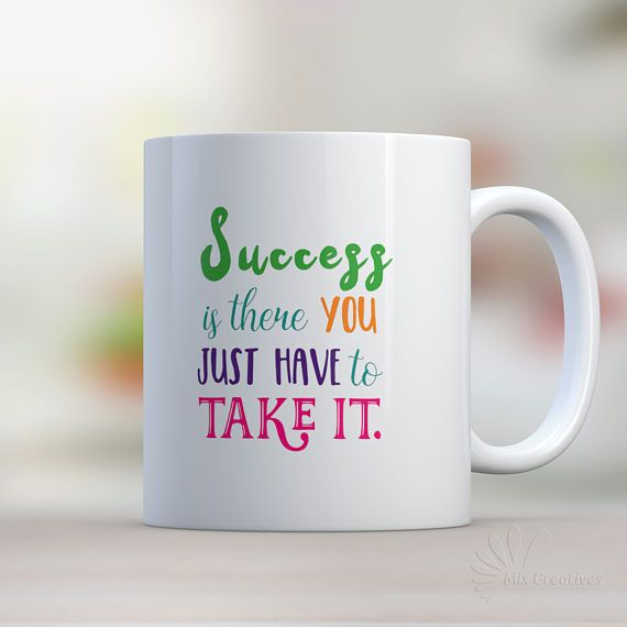 Coffee Mug Success Mug Inspirational Coffee Mug Typography Coffee Mug Cute  Coffee Cup Coffee Mug With Quote By MixCreatives