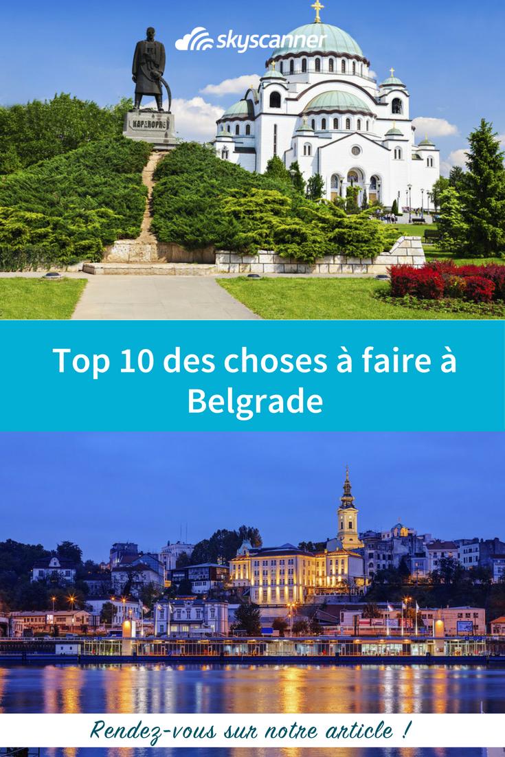 Preparez Votre Prochain Voyage A Belgrade Les 10 Meilleures Visites De La Capitale Serbe Belgrade Serbie Europe Eurotrip Vo Serbie Voyage Europe Voyage