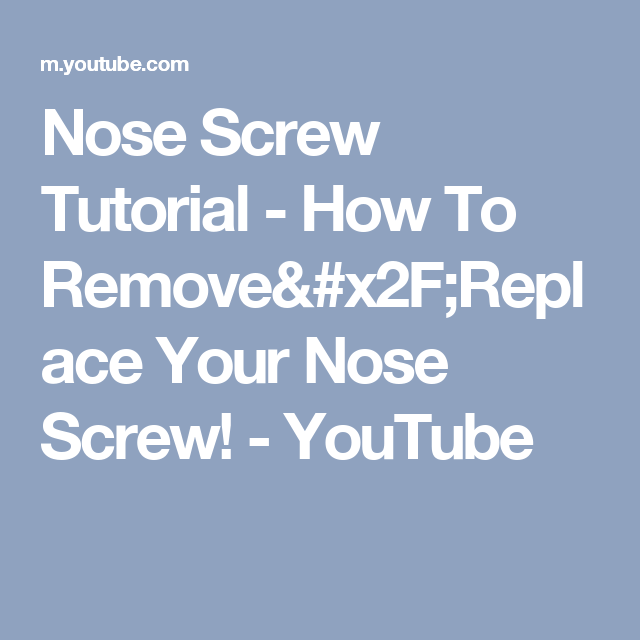 Nose Screw Tutorial How To Removereplace Your Nose Screw