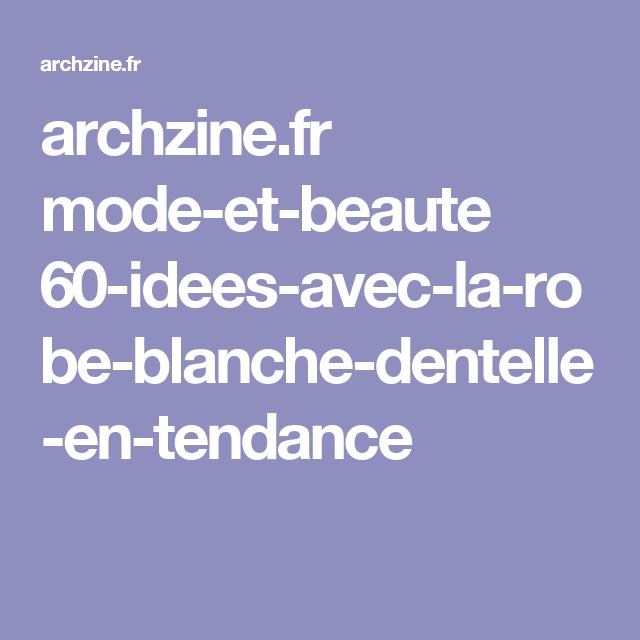 archzine.fr mode-et-beaute 60-idees-avec-la-robe-blanche-dentelle-en-tendance