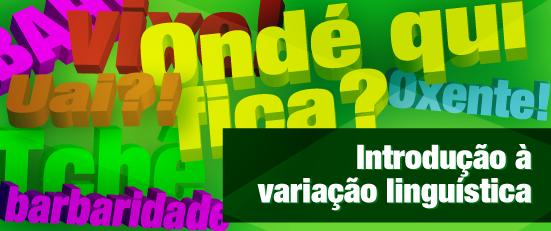 VARIAÇÃO LINGUÍSTICA: Variação Linguística