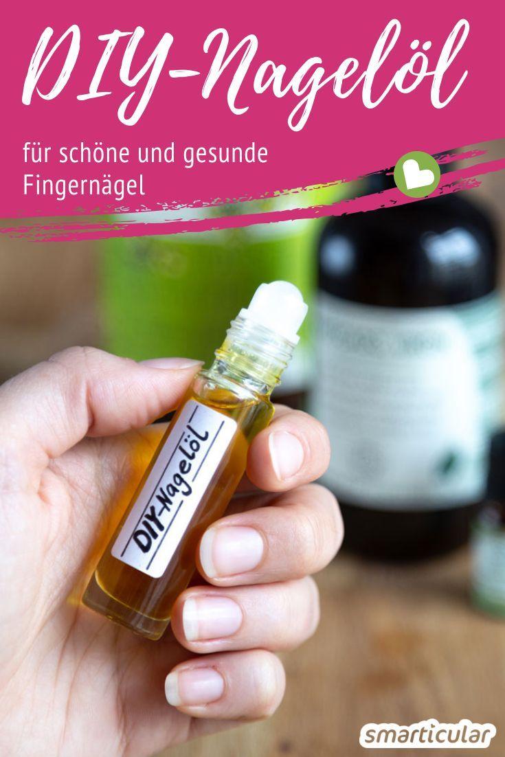 Nagelöl für natürlich gesunde und schöne Nägel selber machen