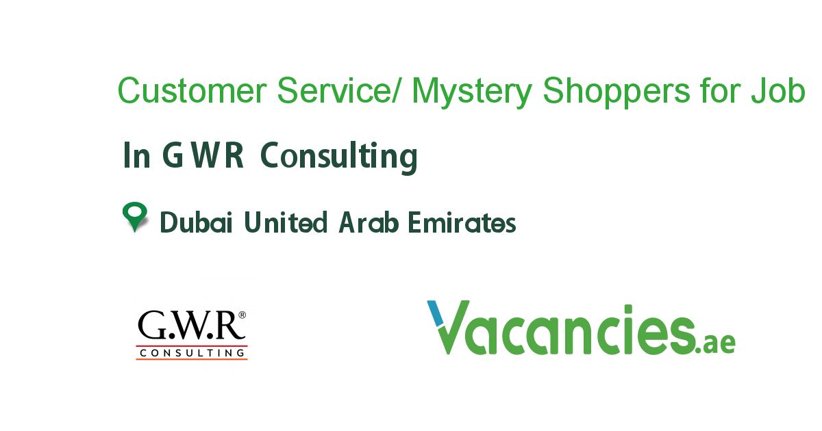 Customer Service Mystery Shoppers For Uae In 2020 Good