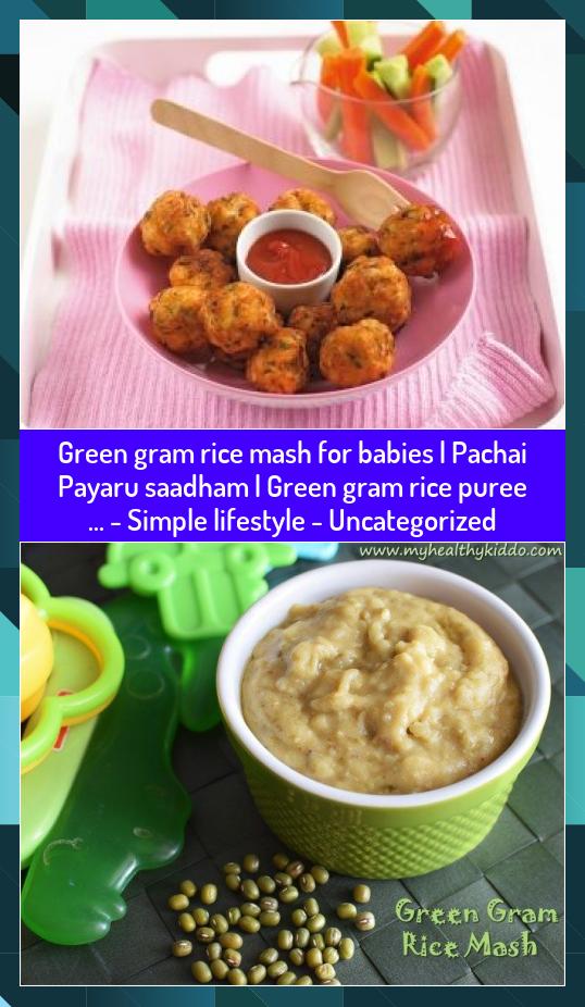 Green gram rice mash for babies   Pachai Payaru saadham   Green gram rice puree ... - Simple lifestyle - Uncategorized #Babies #gram #Green #Lifestyle #Mash #Pachai #Payaru #puree #Rice #saadham #Simple