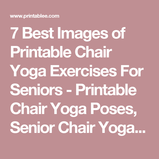 picture regarding Printable Chair Yoga Routines named 7 Excellent Pictures of Printable Chair Yoga Workouts For Seniors