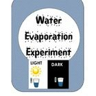 Problem: Will water EVAPORATE more in the sun or in the dark?  Materials:  water, 2 cups, sunny spot, dark spot, thermometer, ruler Students use th...
