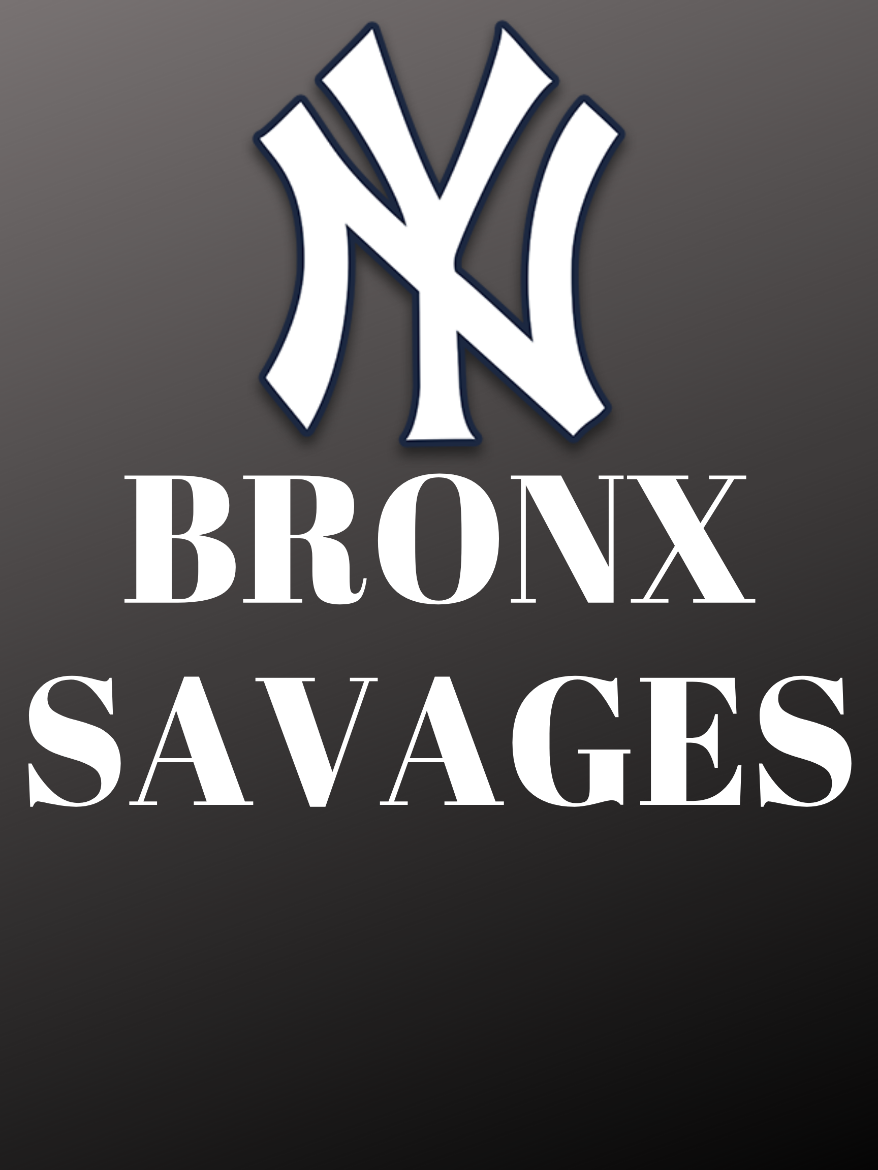 New York Yankees Bronx Savages T Shirt Wear These Shirts With Pride And Support The Greatest Franchise In Sports New York Yankees Logo New York Yankees Yankees