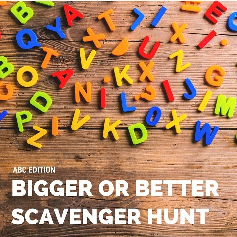 Bigger or Better ABC Scavenger Hunt                                                                                                                                                     More