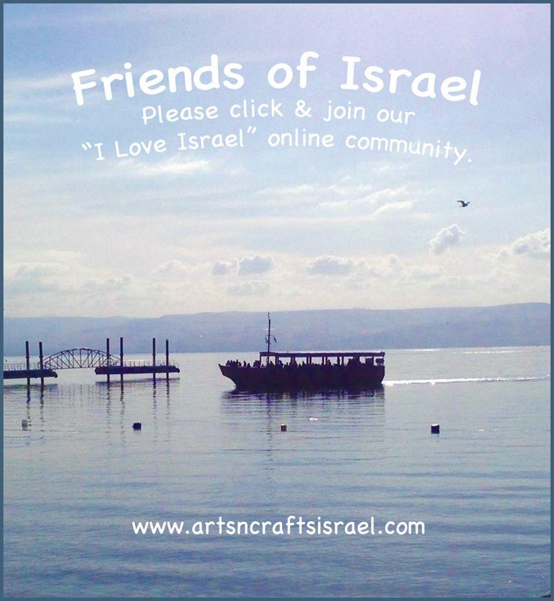 "Friends of Israel...please click & join our ""I Love Israel"" online community. www.artsncraftsisrael.com #LoveIsrael"