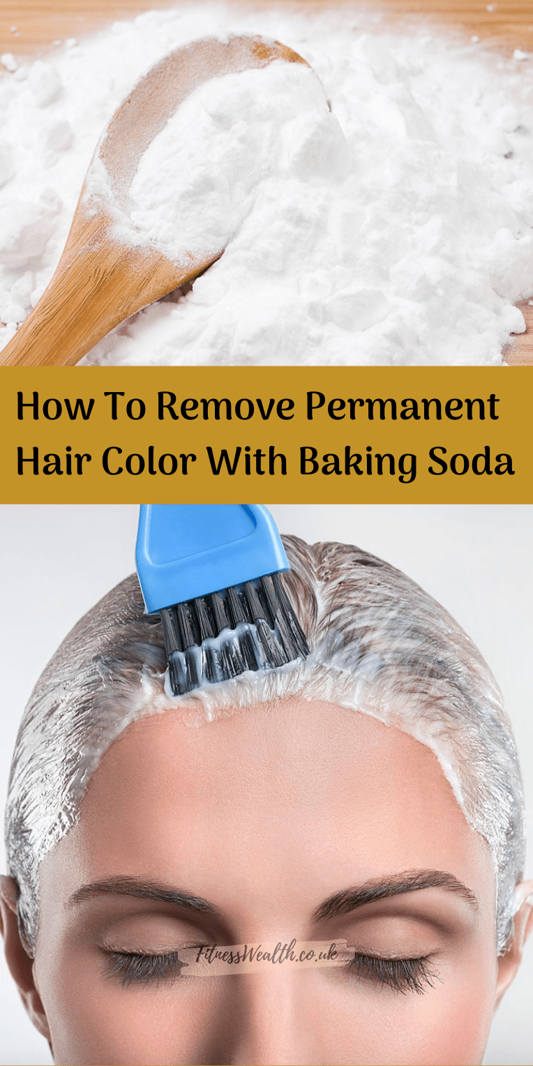 How To Remove Permanent Hair Color With Baking Soda Fitness Wealth How To Remove Permane In 2020 Removing Permanent Hair Color Permanent Hair Color Hair Dye Removal