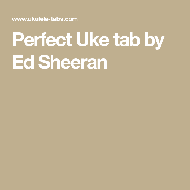 Perfect Uke Tab By Ed Sheeran