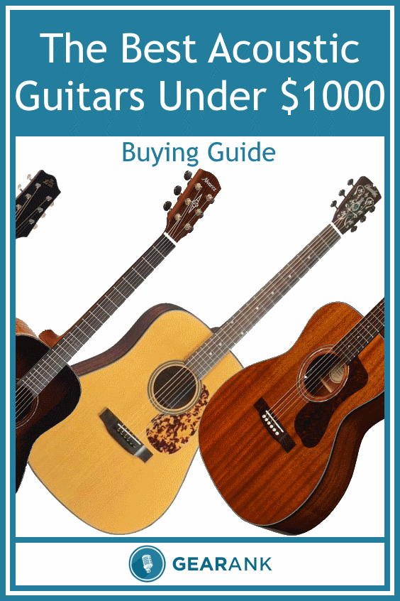 The Best Acoustic Guitars Under 1000 Best Acoustic Guitar Guitar Acoustic Guitar
