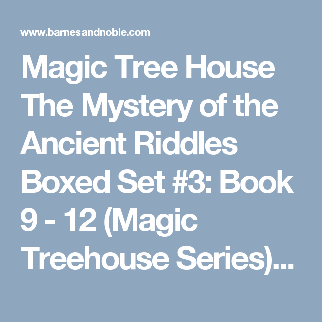 Magic Treehouse 3 Part - 43: Magic Tree House The Mystery Of The Ancient Riddles Boxed Set #3: Book 9