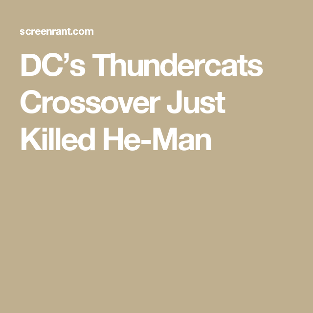 DC's Thundercats Crossover Just Killed He-Man