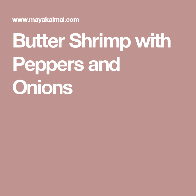 Butter Shrimp with Peppers and Onions