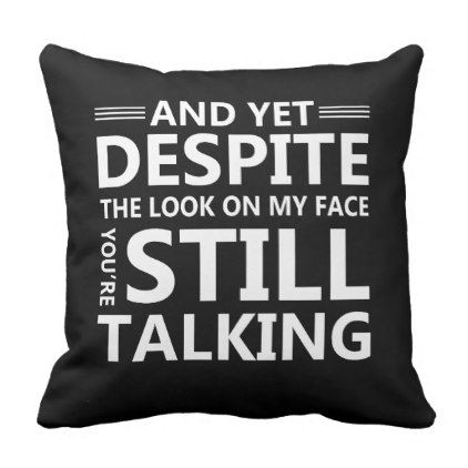 Look On Face Youre Talking Funny Saying Throw Pillow