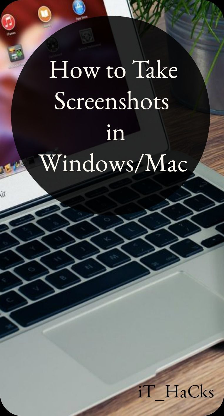 How to take screenshots in windows 7 8 81 and 10 and mac os x how to take screenshots in windows 7 8 81 and 10 and mac os x step by step free guide with pictures ccuart Gallery