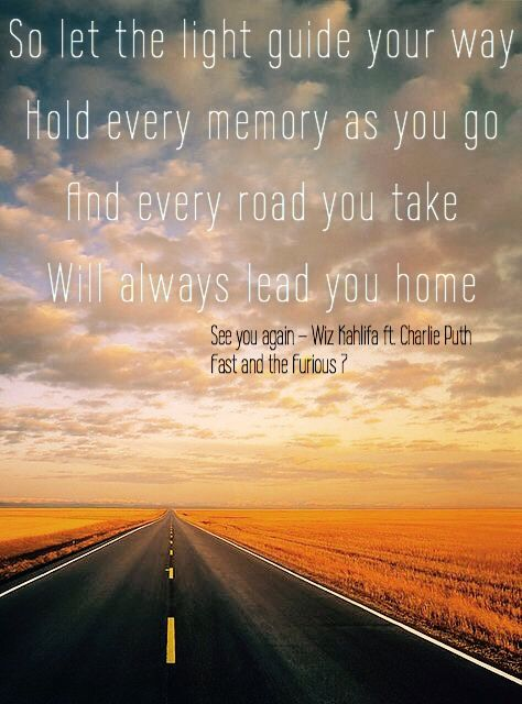 See you again – Wiz Khalifa ft. Charlie Puth, Fast and the Furious 7  (Tribute Paul Walker RIP) | Song quotes, Music quotes, Music lyrics