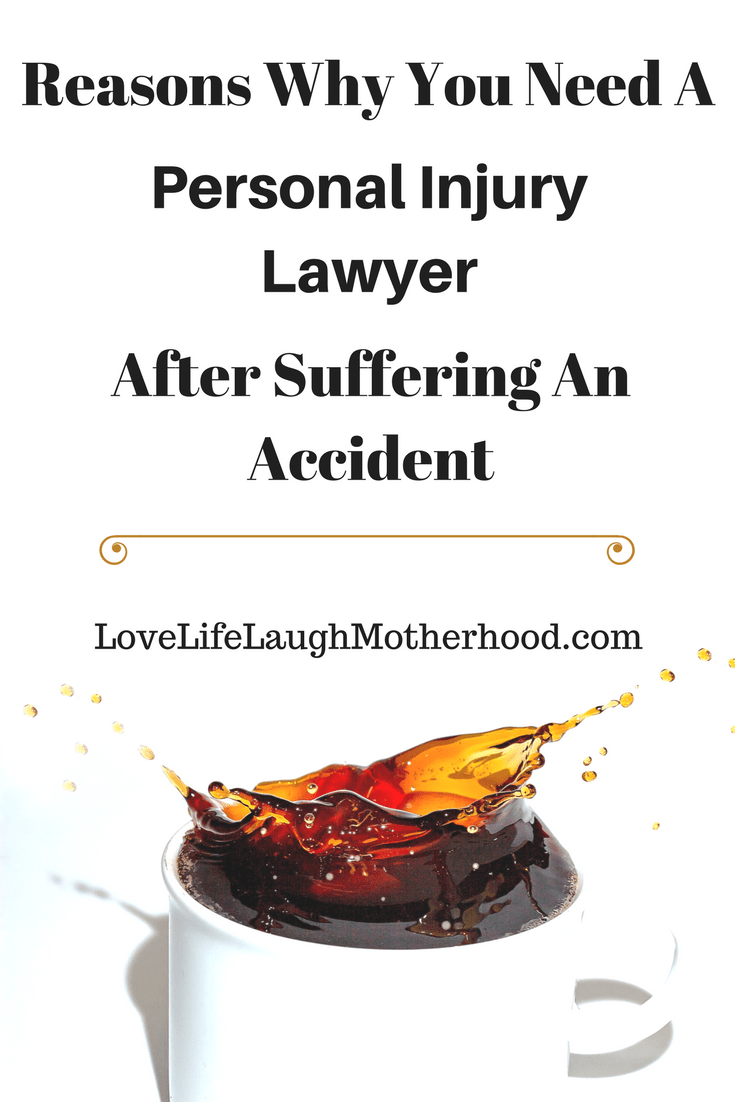 Reasons Why You Need A Personal Injury Lawyer After An Accident Personal Injury Lawyer Injury Lawyer Personal Injury