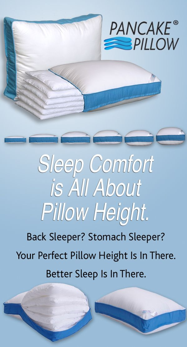 Sleep Comfort Is All About Pillow Height Www Pancakepillow Com Custom Fit Your Perfect Size With The Pancake Pill Pillows Pancake Pillow Perfect Pillow