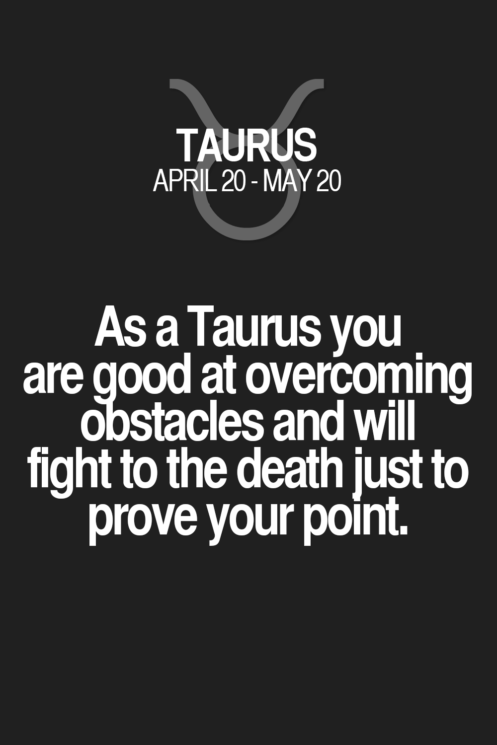 Overcoming Obstacles Quotes As A Taurus You Are Good At Overcoming Obstacles And Will Fight To