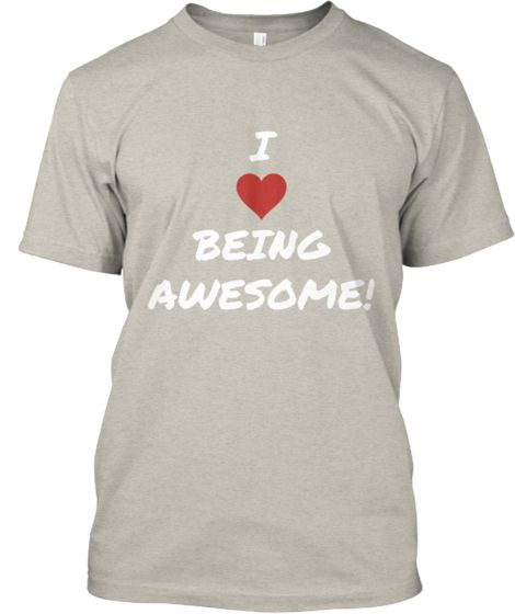 I Love Being Awesome! | Teespring $20 Hanes Tagless Tee and $20 Hanes Women's Fitted Tee  http://teespring.com/I-Heart-Being-Awesome  http://teespring.com/stores/vonmonster-creations  Follow me on Instagram @vonmonster_creations