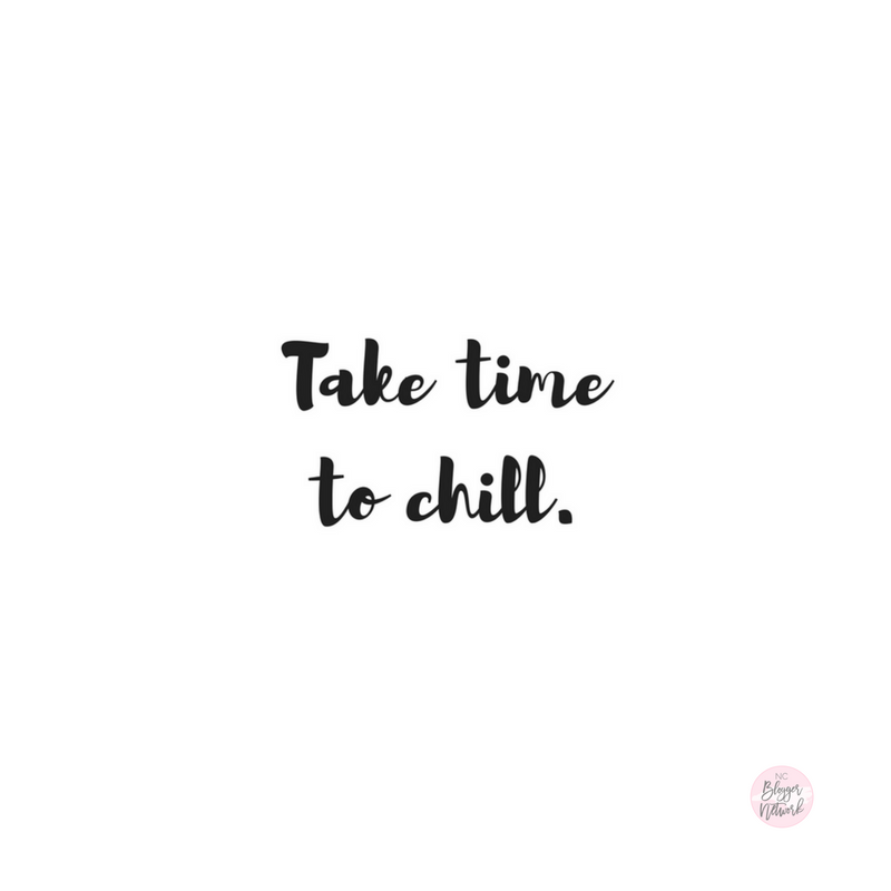 Motivational Monday Take Time To Chill Nc Blogger Network Monday Quotes Relax Quotes Monday Motivation