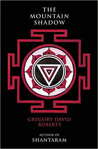 Download The Mountain Shadow By Gregory David Roberts Pdf Ebook