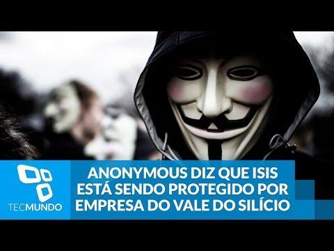 Anonymous diz que ISIS está sendo protegido por empresa do Vale do Silício - YouTube