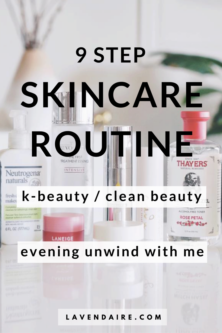 My 9 Step Skincare Routine Lavendaire Skin Care Routine Skin Care Beauty Routines