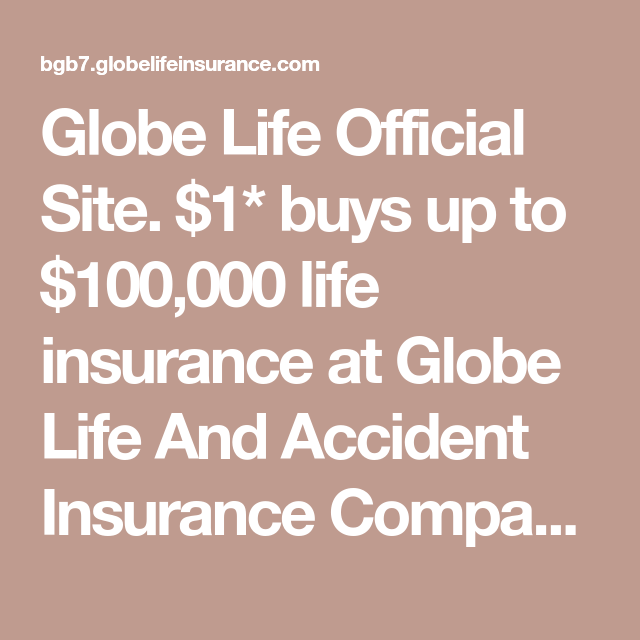 Globe Life Official Site 1 Buys Up To 100 000 Life Insurance
