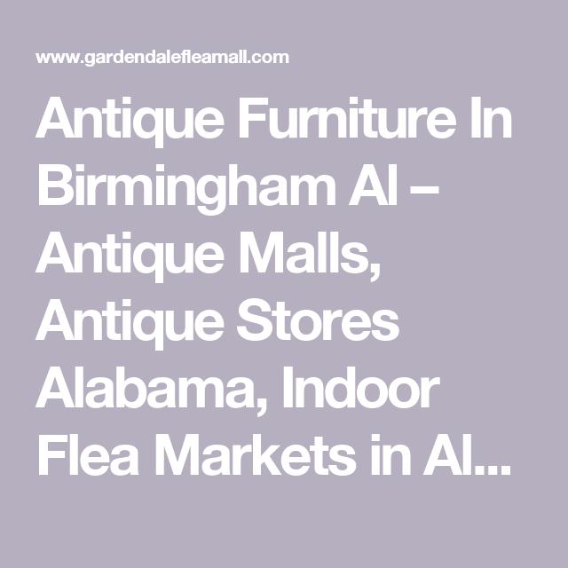 Antique Furniture In Birmingham Al U2013 Antique Malls, Antique Stores Alabama,  Indoor Flea Markets